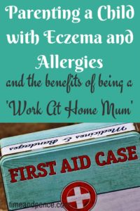 Parenting a Child with Eczema and Allergies Benefits of Being a work at home mum wahm First Aid