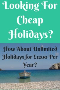 Looking for Cheap Holidays Unlimited Holidays for £1200 Per Year