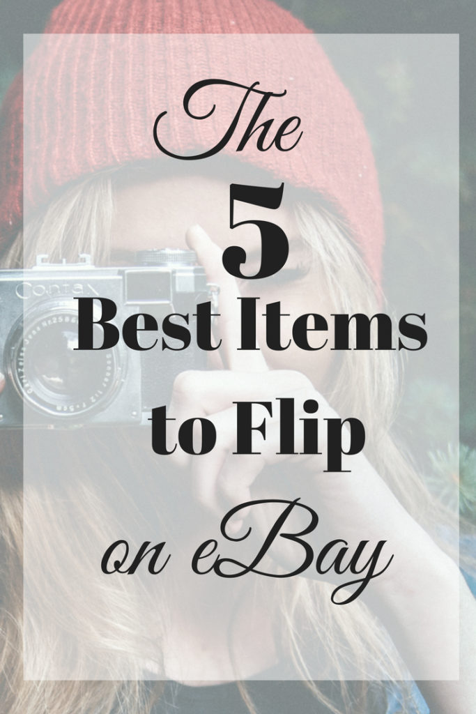 The 5 Best Items To Flip On Ebay Time And Pence